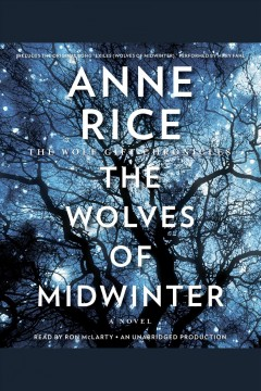 The wolves of midwinter : [a novel] - Anne Rice
