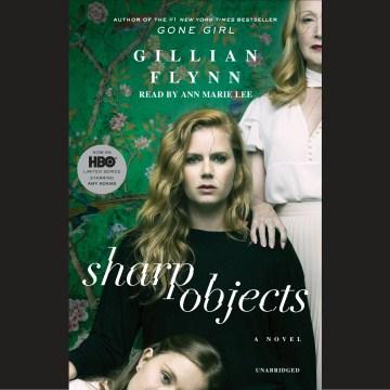 Sharp Objects - Gillian; Lee Flynn