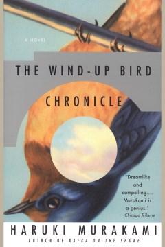 The wind-up bird chronicle : a novel - Haruki Murakami