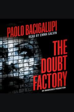 The doubt factory. Paolo Bacigalupi. - Paolo Bacigalupi