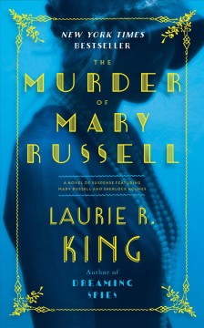 The murder of Mary Russell : a novel of suspense featuring Mary Russell and Sherlock Holmes - Laurie R King