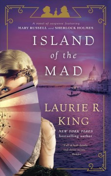 Island of the mad : a novel of suspense featuring Mary Russell and Sherlock Holmes - Laurie R King