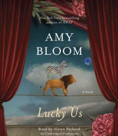 Lucky us : a novel - Amy Bloom