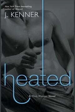 Heated : a most wanted novel - Julie Kenner