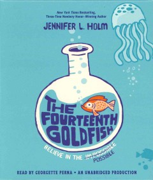 The fourteenth goldfish - Jennifer L Holm
