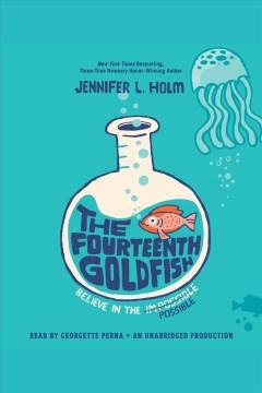 The fourteenth goldfish. Jennifer L Holm. - Jennifer L Holm