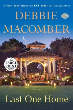 Last one home : a novel - Debbie Macomber