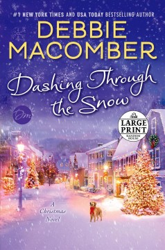 Dashing through the snow : a Christmas novel - Debbie Macomber