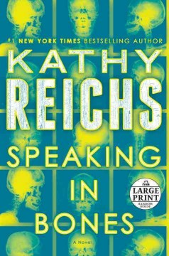 Speaking in bones : a novel - Kathy Reichs