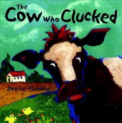 The cow who clucked - Denise Fleming