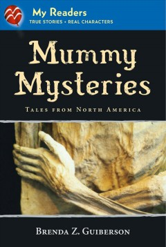 Mummy mysteries : tales from North America - Brenda Z Guiberson