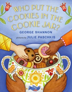 Who put the cookies in the cookie jar? - George Shannon