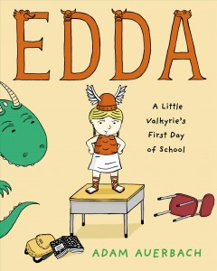 Edda : a little Valkyrie's first day of school - Adam Auerbach