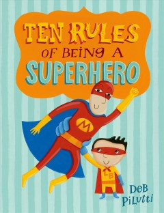 Ten rules of being a superhero - Deb Pilutti