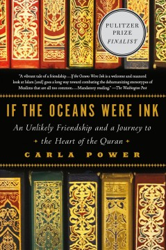 If the Oceans Were Ink : An Unlikely Friendship and a Journey to the Heart of the Quran - Carla Power