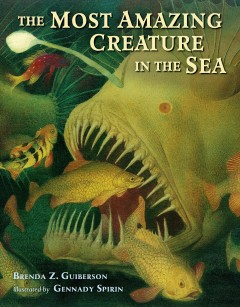 The most amazing creature in the sea - Brenda Z Guiberson