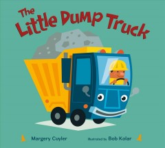 The little dump truck - Margery Cuyler