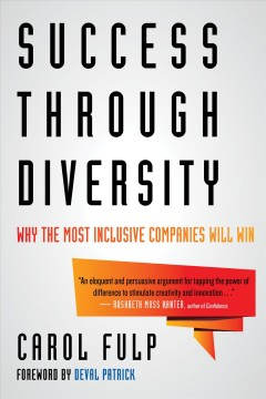 Success Through Diversity : Why the Most Inclusive Companies Will Win - Carol; Patrick Fulp