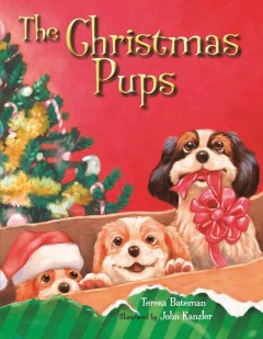 The Christmas pups - Teresa Bateman