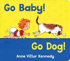 Go baby!, go dog! - Anne Vittur Kennedy