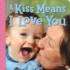 A kiss means I love you - Kathryn Madeline Allen