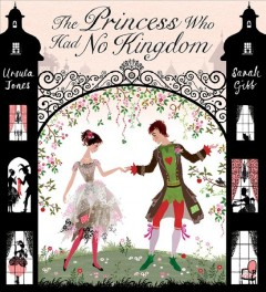 The princess who had no kingdom - Ursula Jones