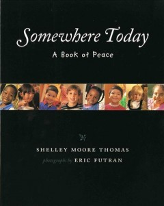 Somewhere Today : A Book of Peace - Shelley Moore; Futran Thomas