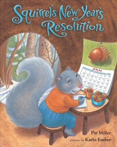 Squirrel's New Year's resolution - Pat Miller