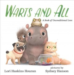 Warts and All : A Book of Unconditional Love - Lori Haskins; Hanson Houran