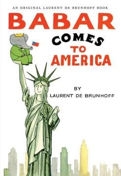 Babar comes to America - Laurent de Brunhoff
