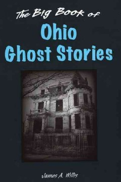 The big book of Ohio ghost stories - James A Willis