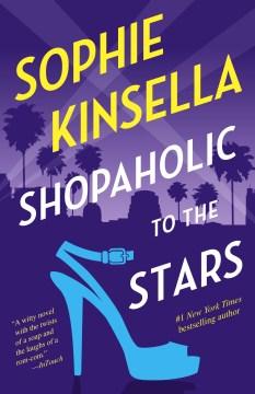 Shopaholic to the Stars A Novel - Sophie Kinsella