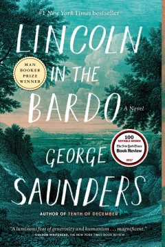 Lincoln in the bardo : a novel - George Saunders