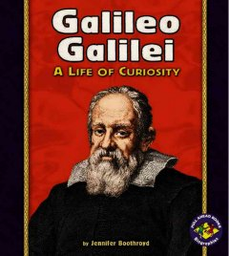 Galileo Galilei : a life of curiosity - Jennifer Boothroyd