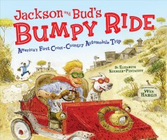 Jackson and Bud's bumpy ride : America's first cross-country automobile trip - Elizabeth Koehler-Pentacoff