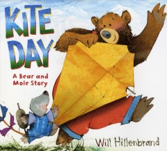 Kite day : a Bear and Mole story - Will Hillenbrand