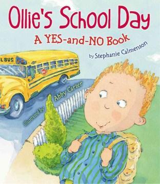 Ollie's school day : a yes-and-no book - Stephanie Calmenson