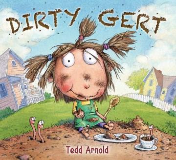 Dirty Gert - Tedd Arnold