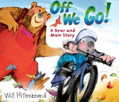 Off we go! : a Bear and Mole story - Will Hillenbrand