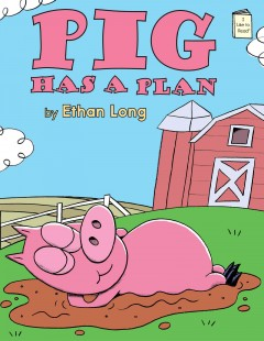 Pig has a plan - Ethan Long