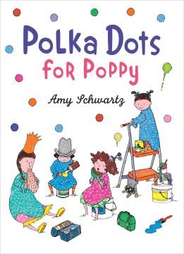 Polka dots for Poppy - Amy Schwartz