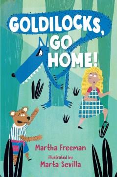 Goldilocks, Go Home! - Martha; Sevilla Freeman