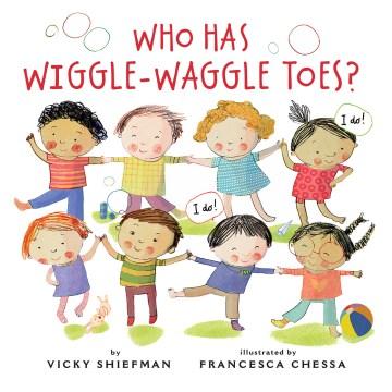 Who has wiggle-waggle toes? - Vicky Shiefman