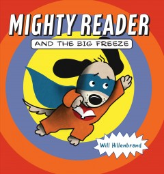 Mighty Reader and the big freeze - Will Hillenbrand