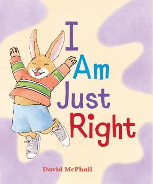 I am just right - David McPhail