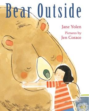 Bear outside - Jane Yolen