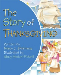 The story of Thanksgiving - Nancy J Skarmeas