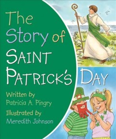 The story of Saint Patrick's day - Patricia A Pingry