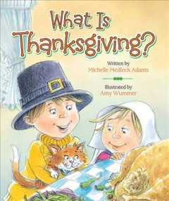 What is Thanksgiving? - Michelle Medlock Adams