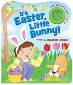 It's Easter, Little Bunny! - Elizabeth (Elizabeth Hultberg) Jaeger